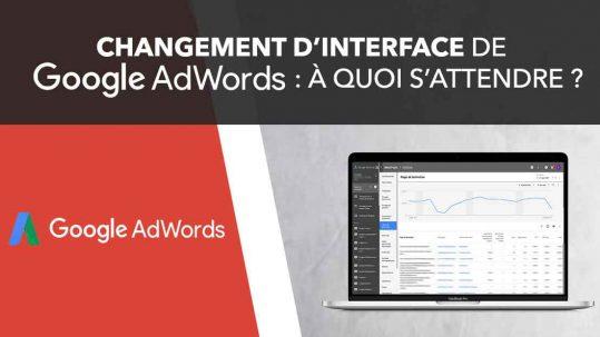 changement d'interface Google AdWords
