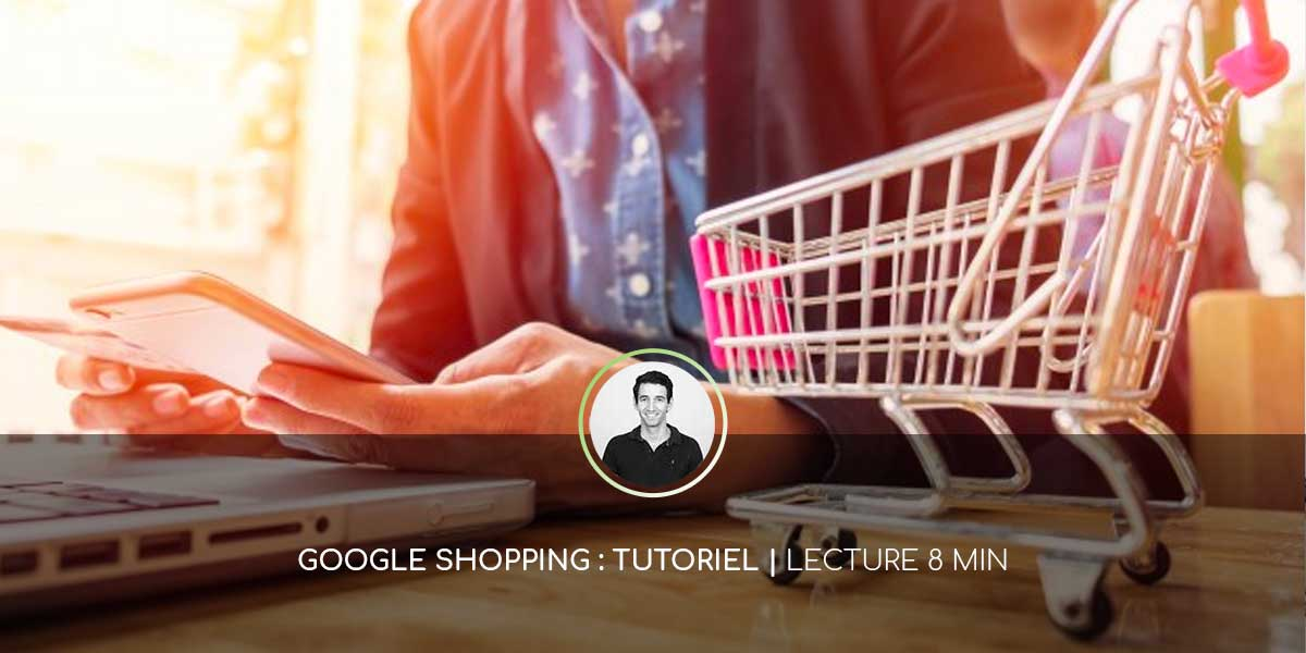 Tutoriel Google Shopping