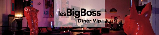 dîner VIP les BigBoss