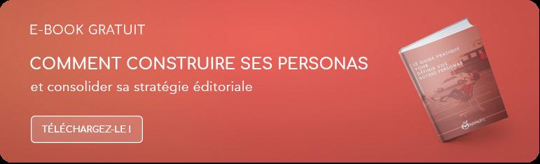 Créer vos personas et consolidez votre stratégie éditoriale