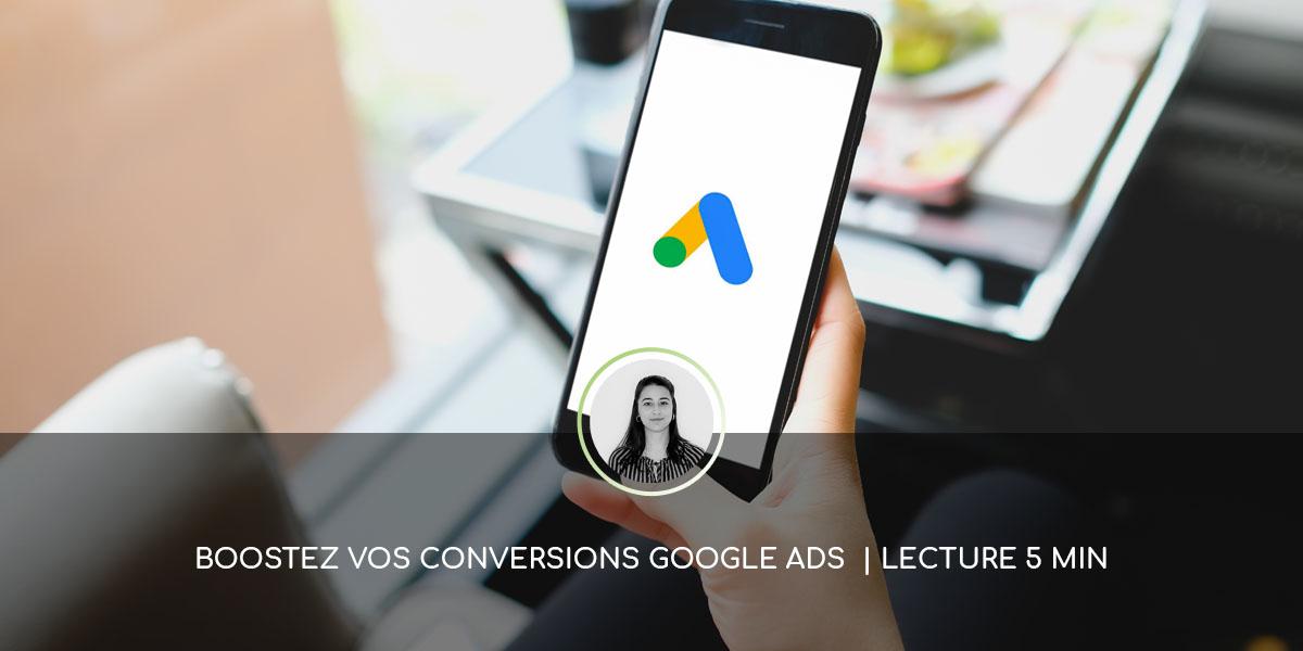 Comment booster vos conversions sur google ads ?
